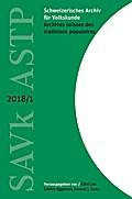 Schweizerisches Archiv für Volkskunde - Archives suisses des traditions populaires 2018/1