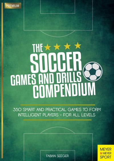 The Soccer Games and Drills Compendium