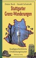 Stuttgarter Grenz-Wanderungen; Stadtgeschichtliche Entdeckungstouren; Deutsch; farb. Ktn, 91 farb. Fotos