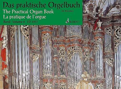 Das praktische Orgelbuch: Eine Sammlung leichter Vor-, Zwischen- und Nachspiele. Band 2. Orgel (Harmonium).