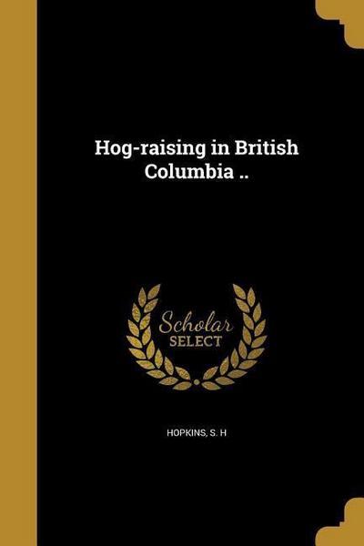 HOG-RAISING IN BRITISH COLUMBI