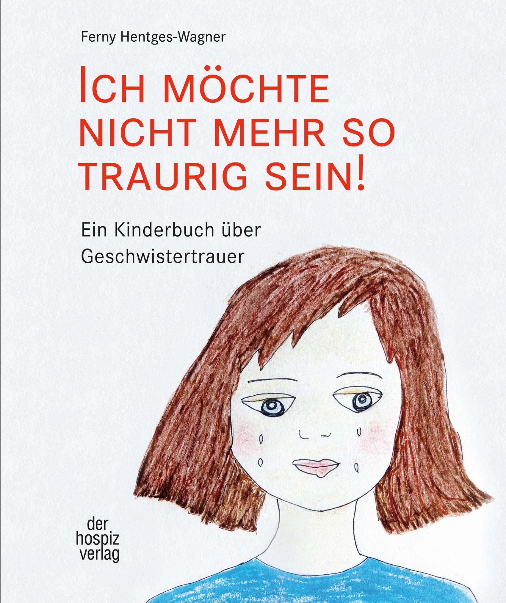 Ich möchte nicht mehr so traurig sein!, Ferny Hentges-Wagner