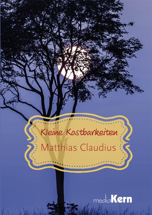 Kleine Kostbarkeiten Matthias Claudius 9783842930131