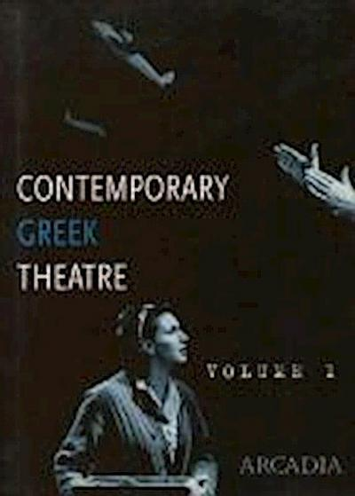 Contemporary Greek Theatre: Volume 1