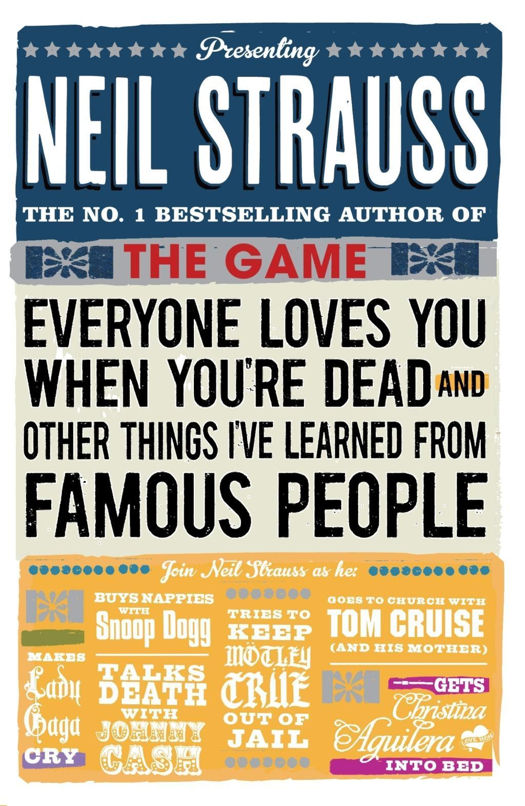 Everyone Loves You When You're Dead Neil Strauss