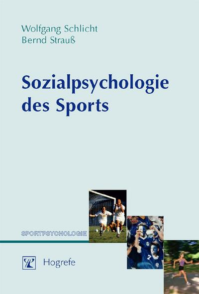 Sozialpsychologie des Sports: Eine Einführung (Sportpsychologie)