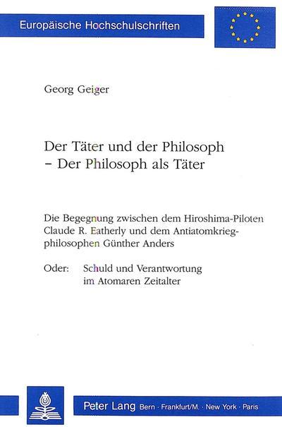 Der Täter und der Philosoph - Der Philosoph als Täter