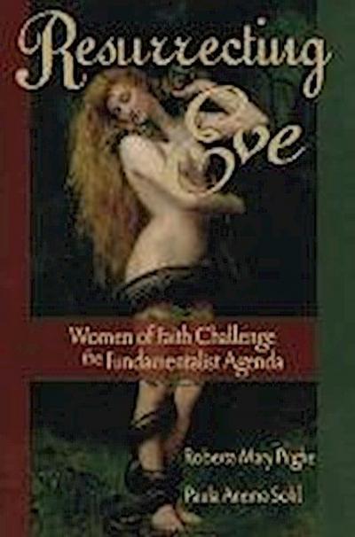 Resurrecting Eve: Women of Faith Challenge the Fundamentalist Agenda