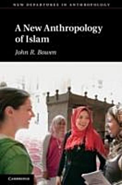 New Anthropology of Islam