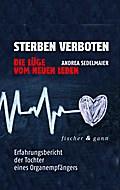 Sterben verboten - Die Lüge vom neuen Leben;  ...