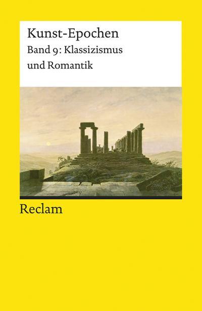 Kunst-Epochen 09. Klassizismus und Romantik