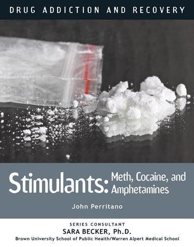 Stimulants: Meth, Cocaine, and Amphetamines