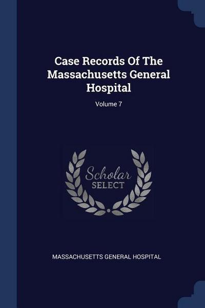 Case Records of the Massachusetts General Hospital; Volume 7