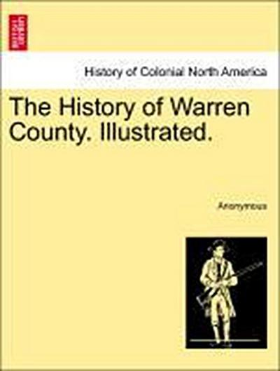 The History of Warren County. Illustrated.