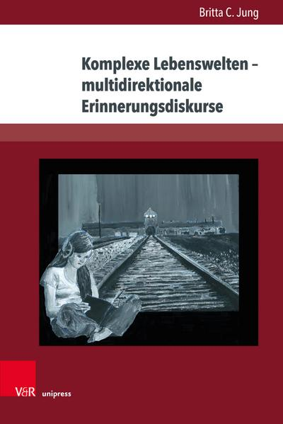 Komplexe Lebenswelten – multidirektionale Erinnerungsdiskurse