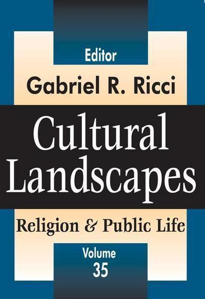 Cultural Landscapes: Religion & Public Life, Volume 35