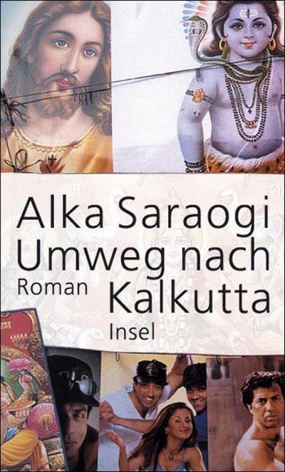 Umweg nach Kalkutta: Roman