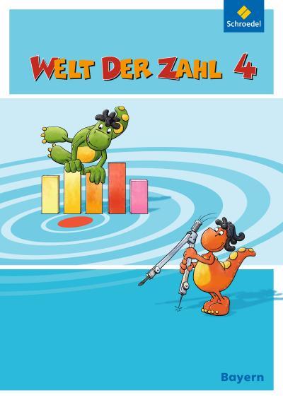 Welt der Zahl - Ausgabe 2014 für Bayern: Schülerband 4: mit Schutzumschlag