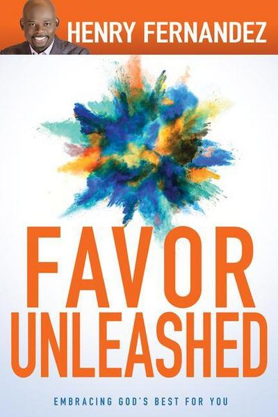 Favor Unleashed: Embracing God's Best for You