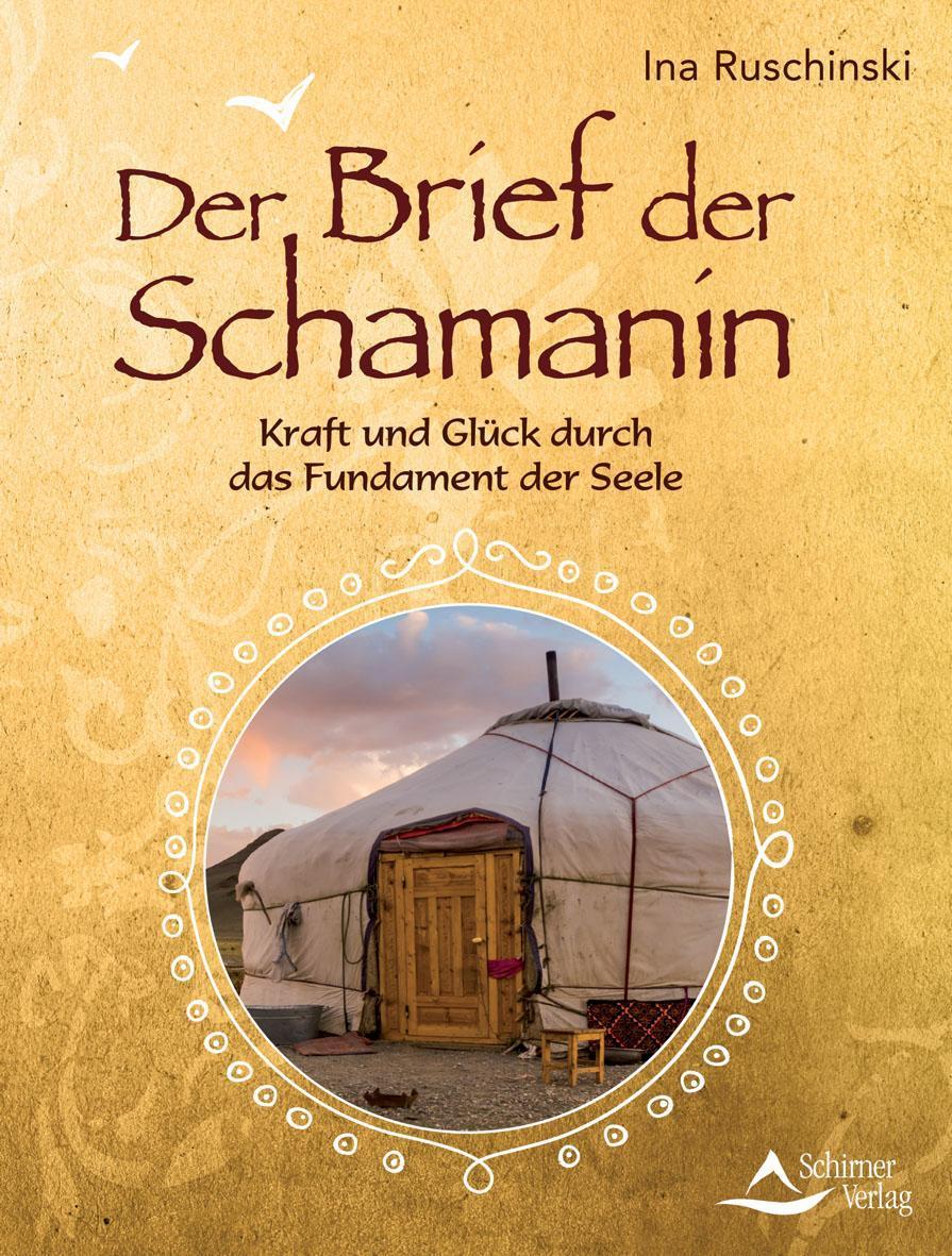 Der Brief der Schamanin Ina Ruschinski