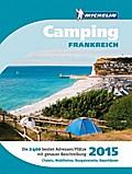 Michelin Campingführer Frankreich 2015; Grüne Reiseführer Sondertitel; Deutsch