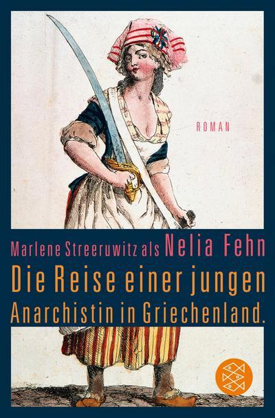 Die Reise einer jungen Anarchistin in Griechenland. (Marlene Streeruwitz als Nelia Fehn)