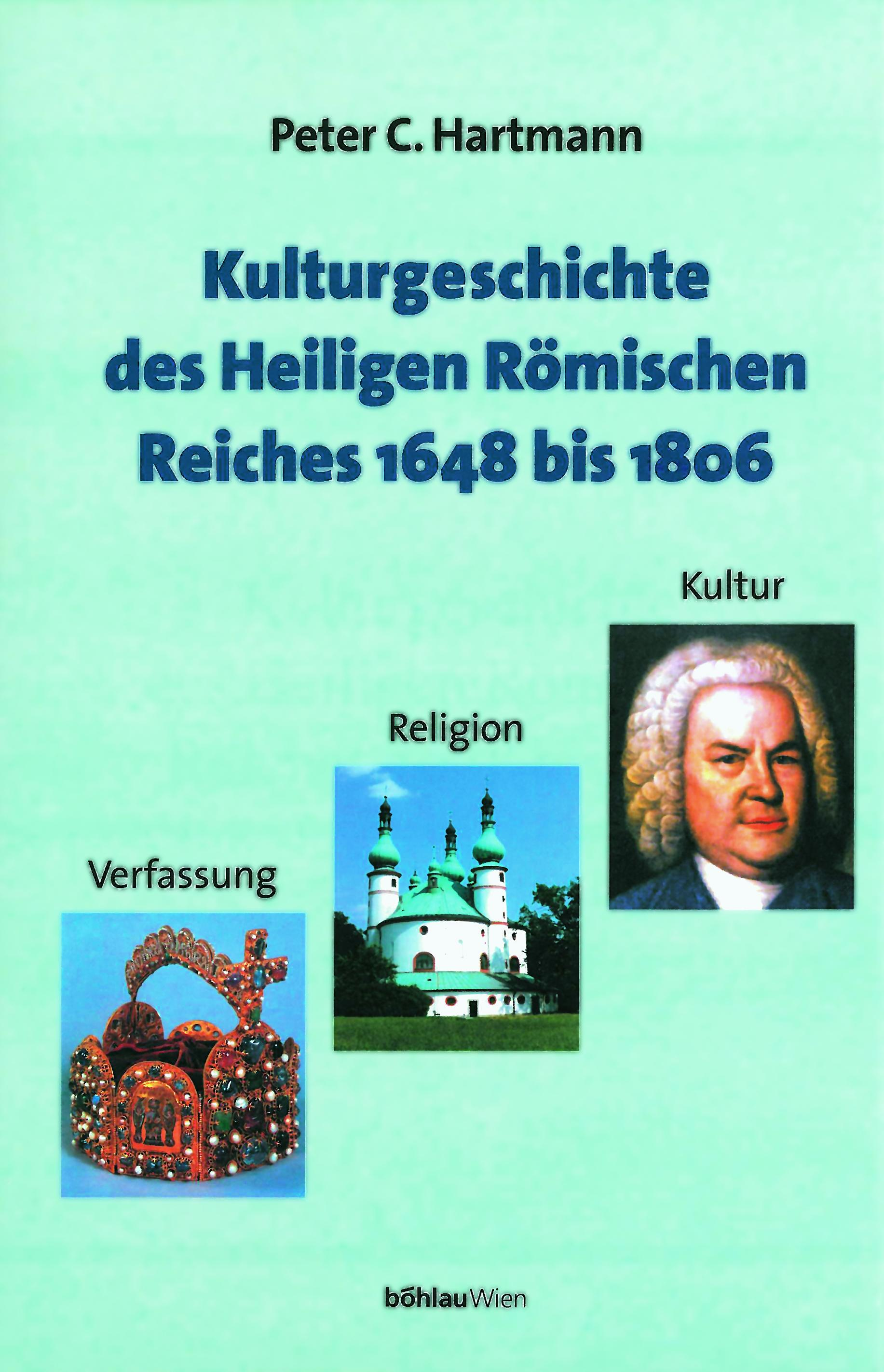 Kulturgeschichte des Heiligen Römischen Reiches 1648 bis 1806 Peter Claus H ...