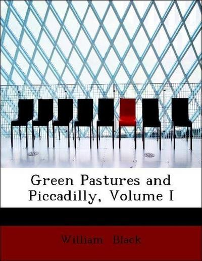 Green Pastures and Piccadilly, Volume I