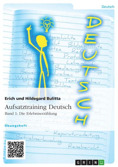 Aufsatztraining Deutsch - Band 1: Die Erlebniserzählung