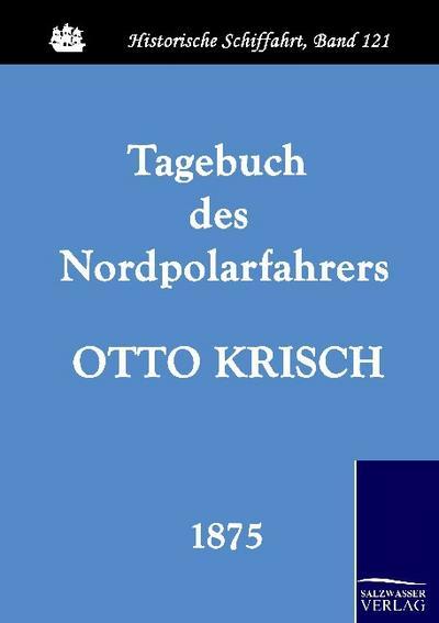 Tagebuch des Nordpolarfahrers Otto Krisch