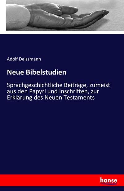 Neue Bibelstudien - Adolf Deissmann