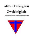 Zweieinigkeit - Michael Freiburghaus