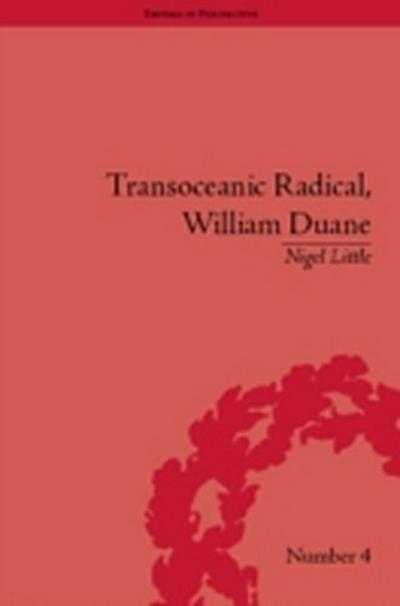 Transoceanic Radical: William Duane