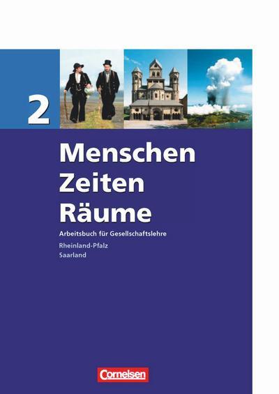 Menschen-Zeiten-Räume - Arbeitsbuch für Gesellschaftslehre - Rheinland-Pfalz und Saarland