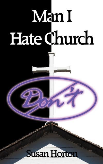 Man I Hate Church