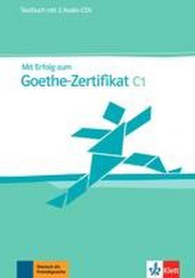 Mit Erfolg zum Goethe-Zertifikat C1. Testbuch