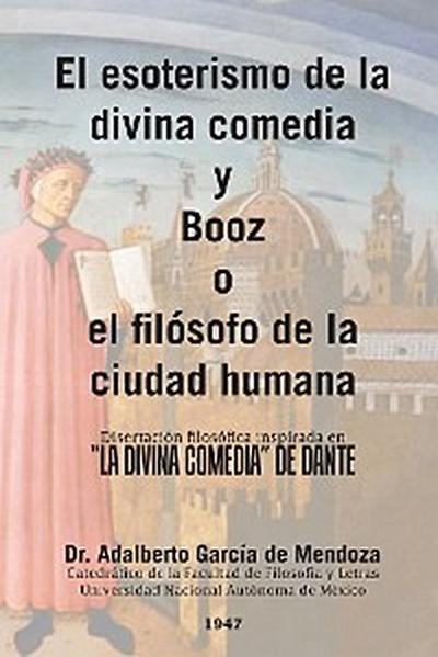 El Esoterismo De La Divina Comedia Y Booz O El Filósofo De La Ciudad Humana