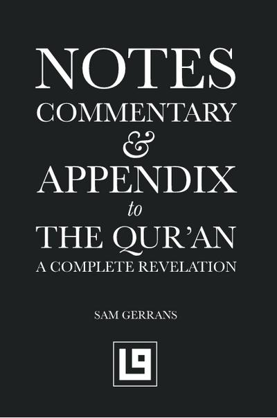 Notes, Commentary & Appendix to The Qur'an