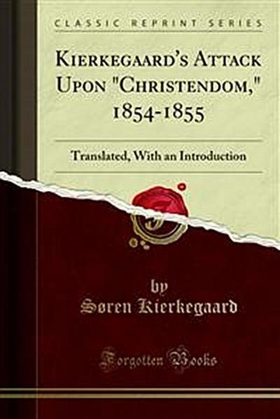 Kierkegaard's Attack Upon 'Christendom,' 1854-1855