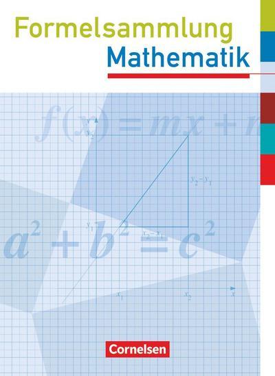 Formelsammlung Mathematik. Sekundarstufe I. Westliche Bundesländer (außer Bayern)