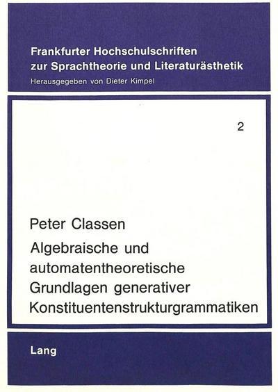 Algebraische und automatentheoretische Grundlagen generativer Konstituentenstrukturgrammatiken