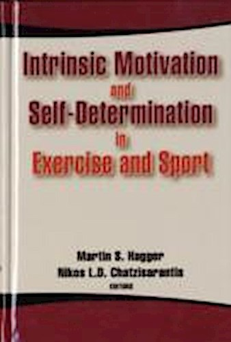Intrinsic Motivation and Self-determination in Exercise and Sport Martin Ha ...