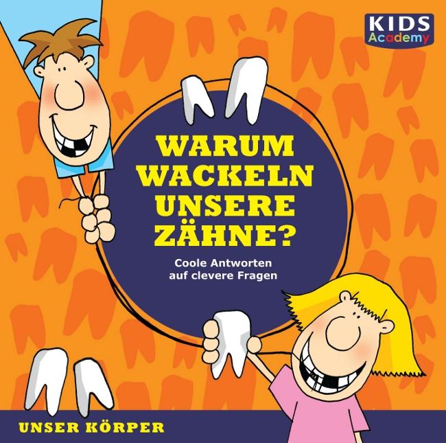 KIDS Academy - Warum wackeln unsere Zähne? Katharina Schubert