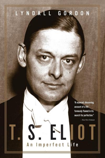 T.S. Eliot - An Imperfect Life