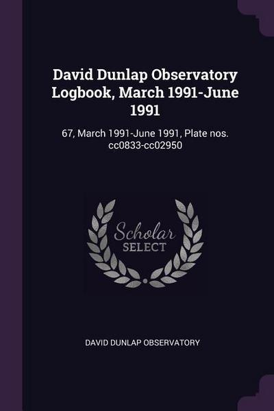 David Dunlap Observatory Logbook, March 1991-June 1991: 67, March 1991-June 1991, Plate Nos. Cc0833-Cc02950