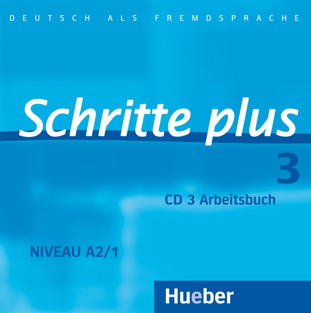 Schritte plus 3. Audio-CD zum Arbeitsbuch und interaktiven Übungen Silke Hi ...