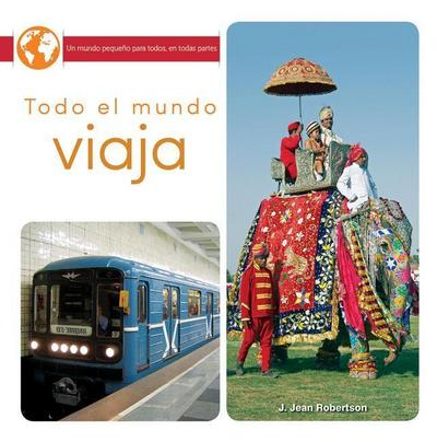 Todo El Mundo Viaja: Everyone Travels