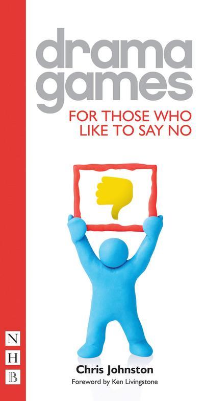 Drama Games for Those Who Like to Say No (NHB Drama Games)