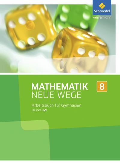 Mathematik Neue Wege SI 8. Arbeitsbuch. G9. Hessen