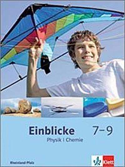 Einblicke Physik/Chemie - Ausgabe für Nordrhein-Westfalen. Hauptschule. Schülerband 7.-9. Schuljahr